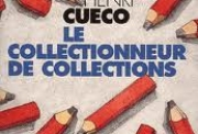 Henri Cueco, Le Collectionneur de collections, editions du Point